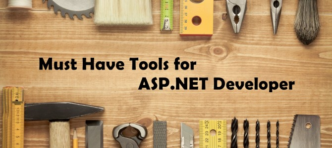 Free ASP.NET Hosting – Every ASP.NET Developer Must Have These Tools